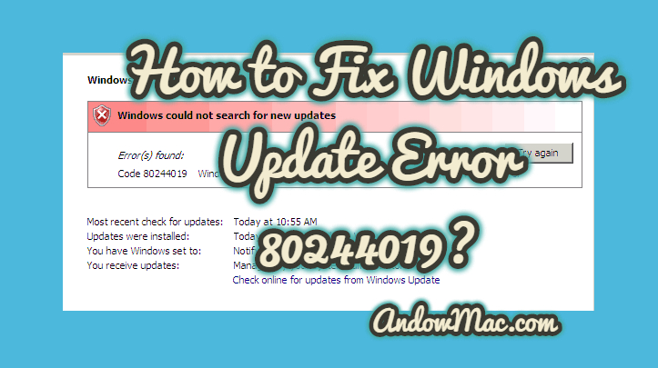 How to Fix Windows Update Error 80244019?