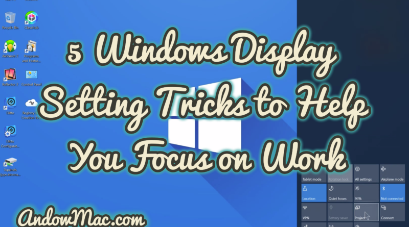 5 Windows Display Setting Tricks to Help You Focus on Work