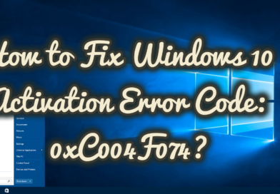 How to Fix Windows 10 Activation Error Code: 0xC004F074?