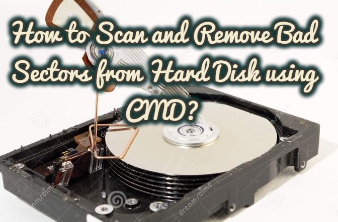 How to Scan and Remove Bad Sectors from Hard Disk using CMD?