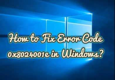 How to Fix Error Code 0x8024001e in Windows?