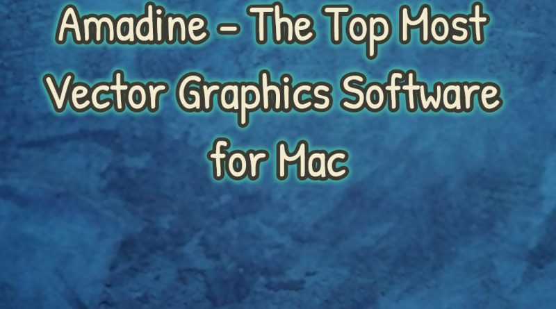 Amadine – The Top Most Vector Graphics Software for Mac