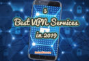 5 Best VPN Services in 2019 Chosen by Users (Updated April 2019)
