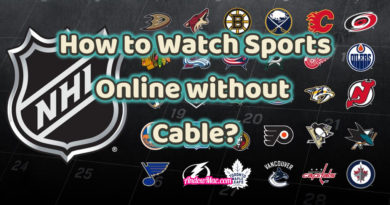 4 Best Ways to Stream NFL/NHL/NBA/MLB Games Online without Cable?