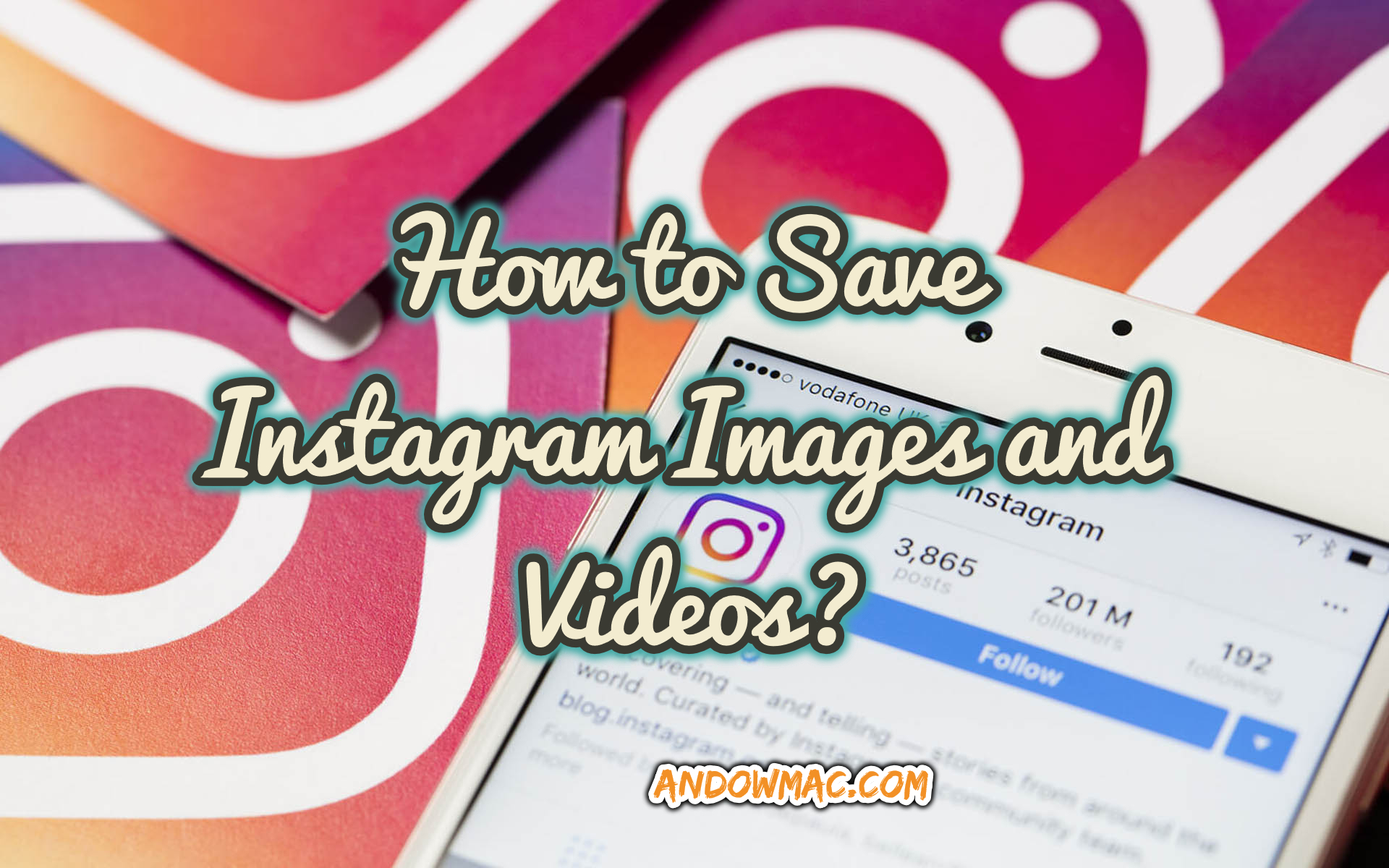 How to Save Instagram Images and Videos? - AndowMac