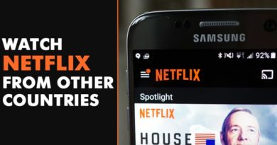 How to watch Netflix from other Countries (Guide)