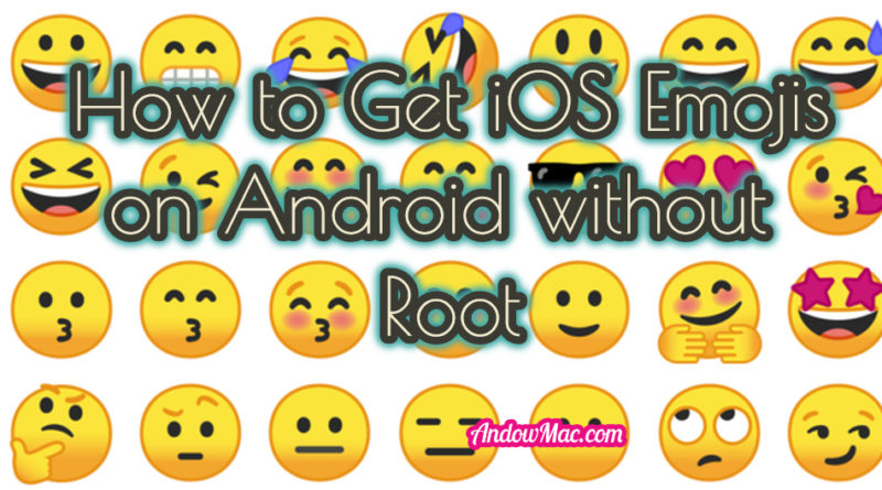 How to Get iOS Emojis on Android without Root