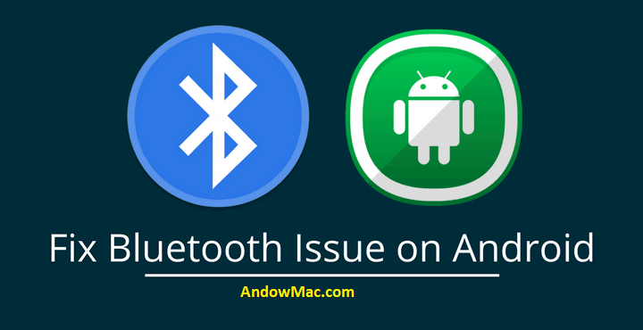 How to Fix Bluetooth Not Working on Android Issue? - AndowMac