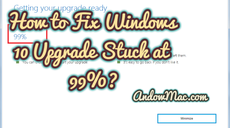 How to Fix Windows 10 Upgrade Stuck at 99%?