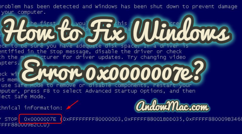 How to Fix Windows Error 0x0000007e?