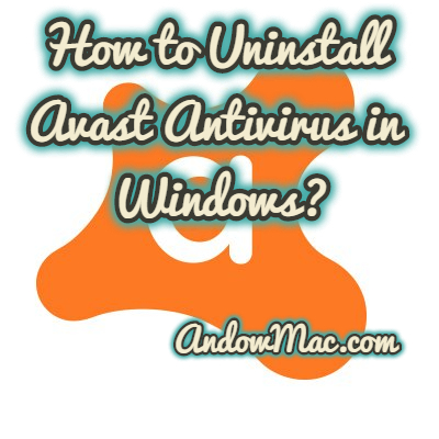 How to Uninstall Avast Antivirus in Windows?