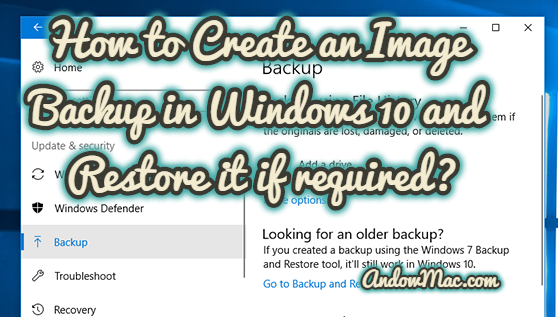 How to Create an Image Backup in Windows 10 and Restore it if required?