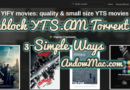 Unblock YTS.AM Torrent in 3 Simple Ways