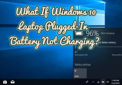 What If Windows 10 Laptop Plugged-In Battery Not Charging?