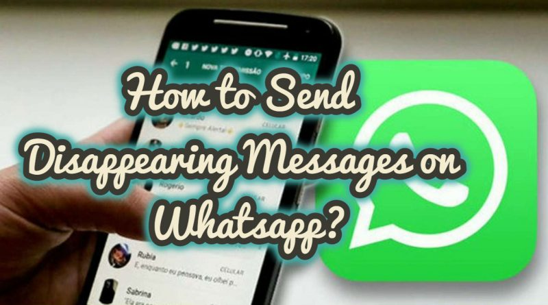 How to Send Disappearing Messages on Whatsapp?