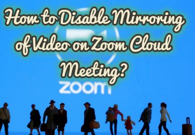 How to Disable Mirroring of Video on Zoom Cloud Meeting?